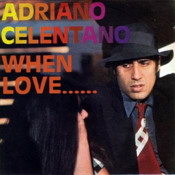 Adriano Celentano - When love